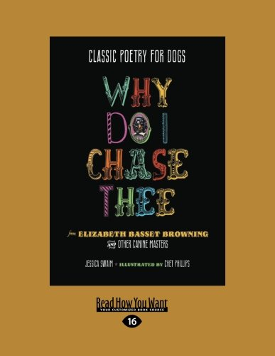 9781459677661: Classic Poetry For Dogs: Why Do I Chase Thee: From Elizabeth Basset Browning And Other Canine Masters