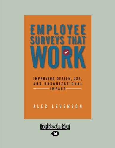 9781459678163: Employee Surveys That Work: Improving Design, Use, And Organizational Impact