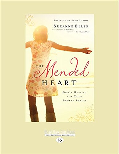9781459678354: The Mended Heart: God's Healing for Your Broken Places