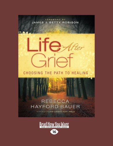 9781459678361: Life After Grief: Choosing the Path to Healing