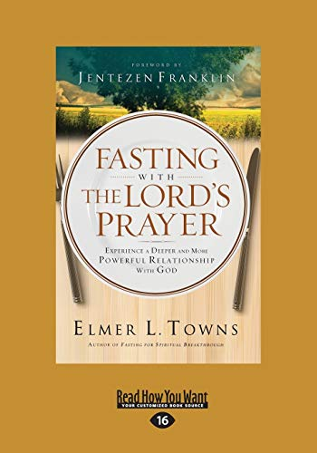 9781459678408: Fasting With The Lord's Prayer: Experience A Deeper And More Powerful Relationship With God