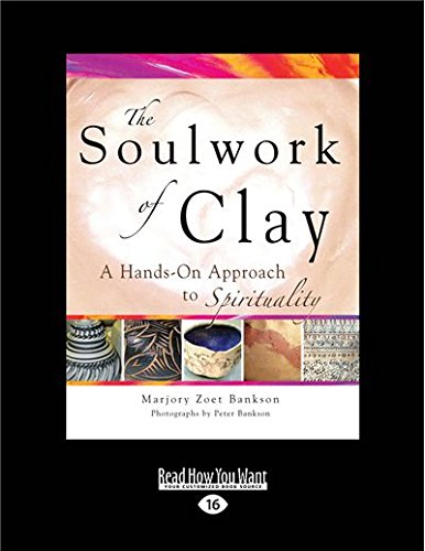 9781459679184: The Soulwork of Clay: A Hands-on Approach to Spirituality