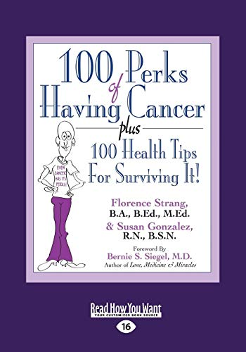 9781459680241: 100 Perks of Having Cancer: Plus 100 Health Tips for Surviving it