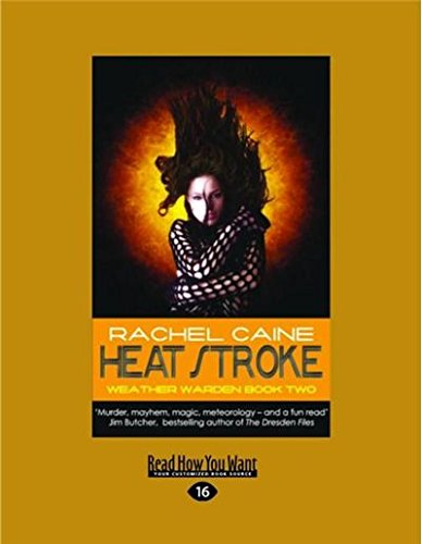 9781459681606: Heat Stroke: Book Two of the Weather Warden Series (Large Print 16pt)