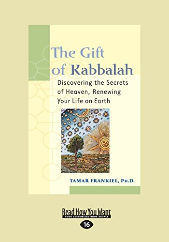 9781459683198: The Gift Of Kabbalah: Discovering the Secrets of Heaven, Renewing Your Life on Earth