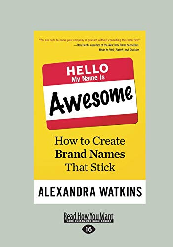 9781459683679: Hello, My Name Is Awesome: How To Create Brand Names That Stick