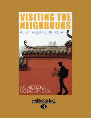 9781459683822: Visiting The Neighbours: Australians In Asia