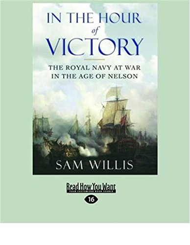9781459684324: In the Hour of Victory: The Royal Navy at War in the Age of Nelson (Large Print 16pt)