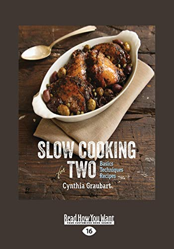 9781459684652: Slow Cooking For Two: Basics, Techniques, Recipes Cynthia Graubart (Large Print 16pt)