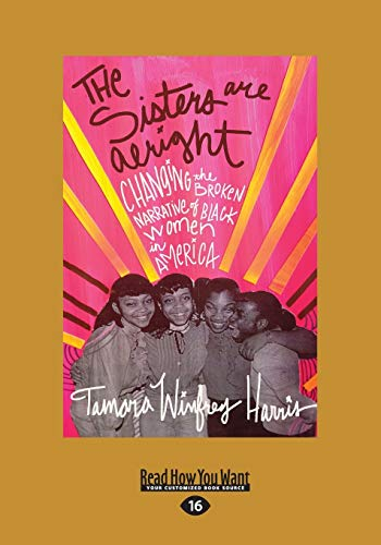 9781459685130: The Sisters Are Alright: Changing the Broken Narrative of Black Women in America (Large Print 16pt)