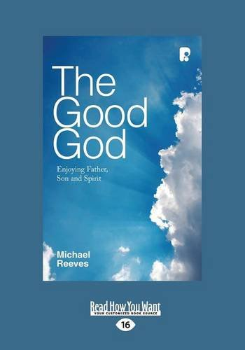 9781459685420: Good God: Enjoying Father, Son and Spirit