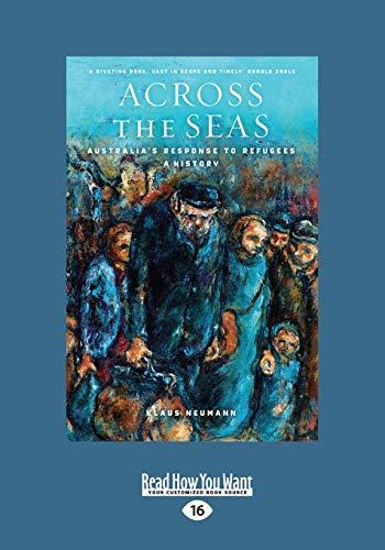 9781459686182: Across the Seas: Australia's Response to Refugees: A History