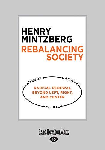 9781459689206: Rebalancing Society: Radical Renewal Beyond Left, Right, and Center
