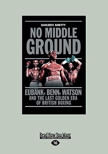 9781459691162: No Middle Ground: Eubank, Benn, Watson and The Last Golden Era of British Boxing