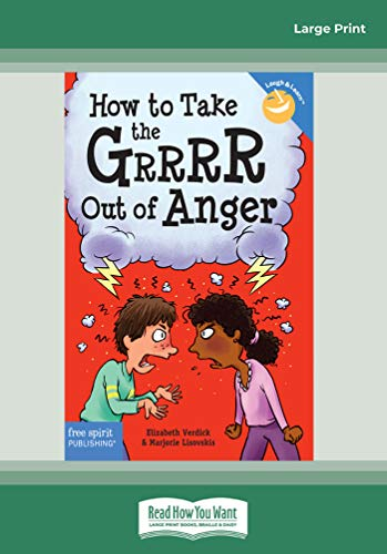 9781459694682: How to Take the Grrrr Out of Anger: Revised & Updated Edition (Large Print 16pt)