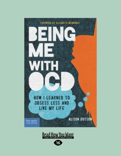 9781459694873: Being Me with OCD: How i Learned to Obsess less and Live my Life (Large Print 16pt)