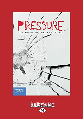 9781459694910: Pressure: True Stories by Teens About Stress