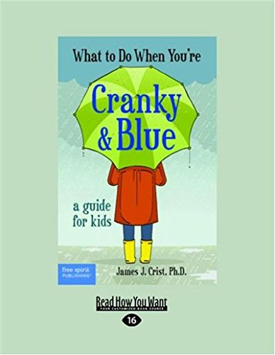 9781459694972: What to Do When You're Cranky and Blue: A Guide for Kids (Large Print 16pt)