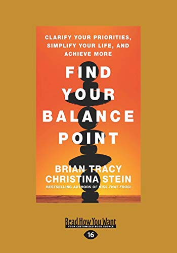 9781459696778: Find Your Balance Point: Clarify Your Priorities, Simplify Your Life, and Achieve More (Large Print 16pt)