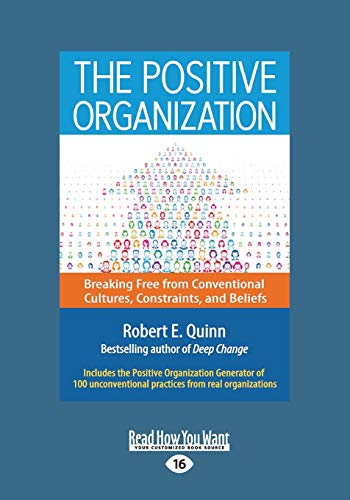 9781459696785: The Positive Organization: Breaking Free from Conventional Cultures, Constraints, and Beliefs