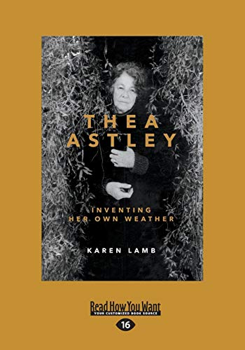 9781459696891: Thea Astley: Inventing Her Own Weather