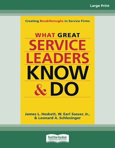 9781459697027: What Great Service Leaders Know and Do: Creating Breakthroughs in Service Firms (Large Print 16pt)