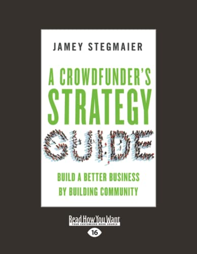 9781459697515: A Crowdfunder's Strategy Guide: Build a Better Business by Building Community (Large Print 16pt)