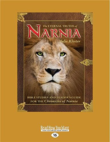 9781459697706: The Eternal Truths of Narnia: Bible Studies and Leader's Guide from the Chronicles of Narnia