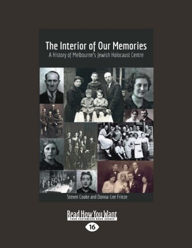 9781459698901: The Interior of Our Memories: A History of Melbourne's Jewish Holocaust Centre