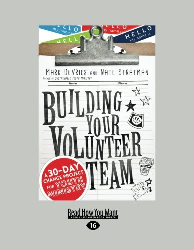 9781459699441: Building Your Volunteer Team: A 30-Day Change Project for Youth Ministry (Large Print 16pt)