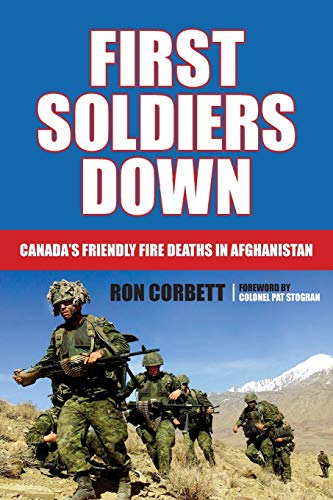 9781459703278: First Soldiers Down: Canada's Friendly Fire Deaths in Afghanistan