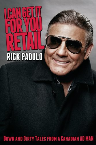 9781459705005: I Can Get It for You Retail: Down and Dirty Tales from a Canadian Ad Man