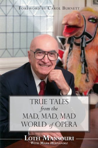 True Tales from the Mad, Mad, Mad World of Opera