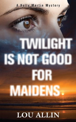 Twilight is Not Good for Maidens: **Signed**: Allin, Lou