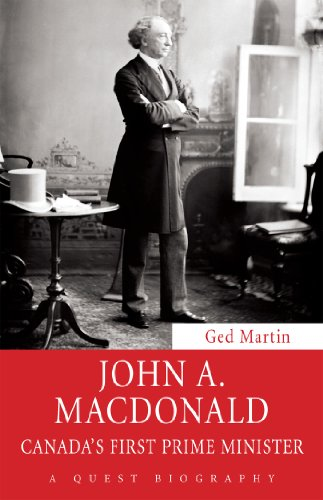 John A. Macdonald: Canada's First Prime Minister (Quest Biography): Martin, Ged
