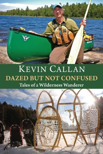 9781459707481: Dazed But Not Confused: Tales of a Wilderness Wanderer