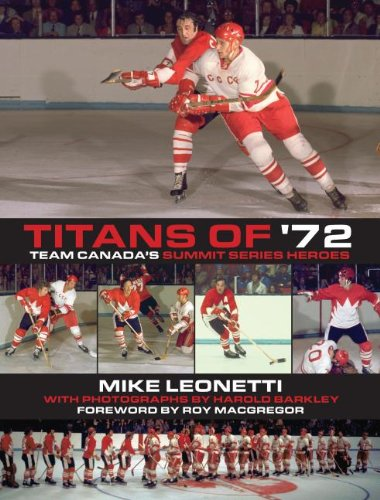 9781459707689: Titans of '72: Team Canada's Summit Series Heroes