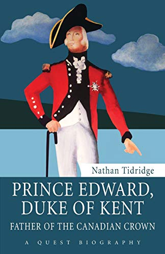 9781459707894: Prince Edward, Duke of Kent: Father of the Canadian Crown (Quest Biography)