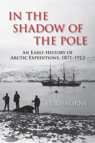 9781459717855: In the Shadow of the Pole: An Early History of Arctic Expeditions, 1871-1912