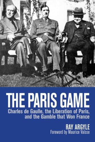 9781459722866: The Paris Game: Charles de Gaulle, the Liberation of Paris, and the Gamble that Won France
