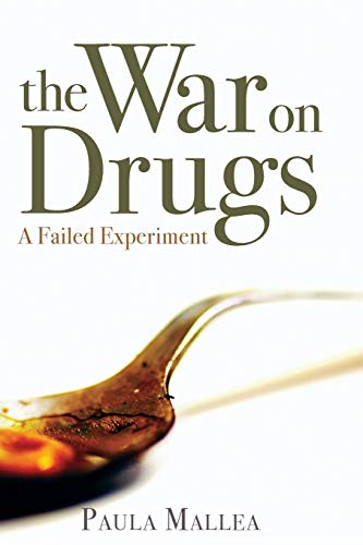 9781459722897: The War on Drugs: A Failed Experiment