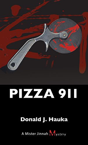 Pizza 911: A Mister Jinnah Mystery: Hauka, Donald J