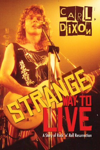 9781459728530: Strange Way to Live: A Story of Rock 'n' Roll Resurrection