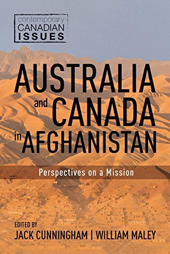 Australia and Canada in Afghanistan: Perspectives on a Mission (Contemporary Canadian Issues)