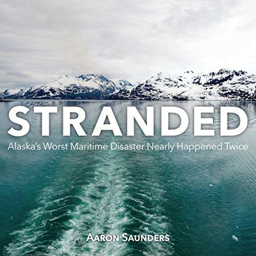 9781459731547: Stranded: Alaska's Worst Maritime Disaster Nearly Happened Twice