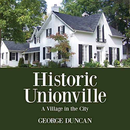 Historic Unionville: A Village in the City: Duncan, George