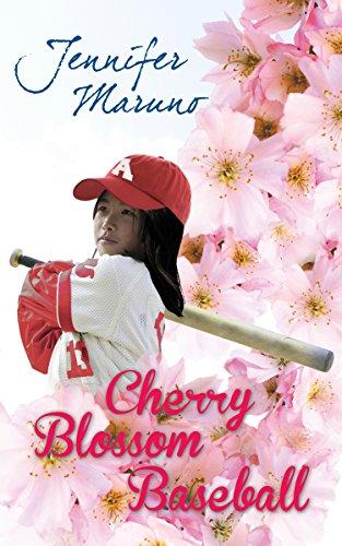 Cherry Blossom Baseball: A Cherry Blossom Book: Maruno, Jennifer