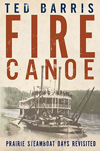 9781459732087: Fire Canoe: Prairie Steamboat Days Revisited