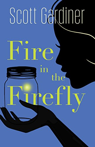9781459733312: Fire in the Firefly