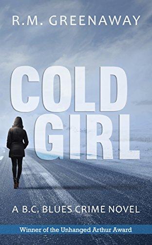 9781459734371: Cold Girl: A B.C. Blues Crime Novel